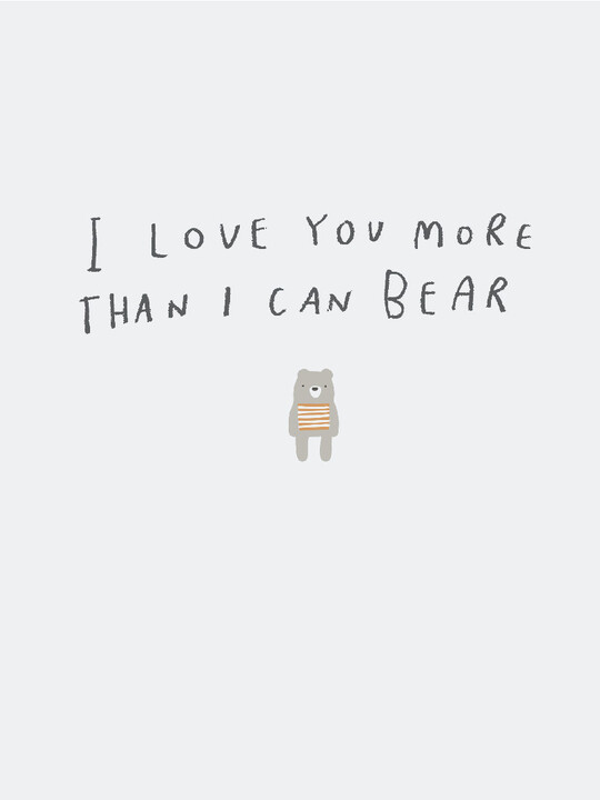 I Love You More Than I Can Bear Print image number 1